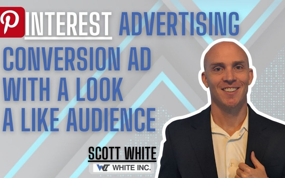 Pinterest Advertising – Conversion Ad With a Look A Like Audience