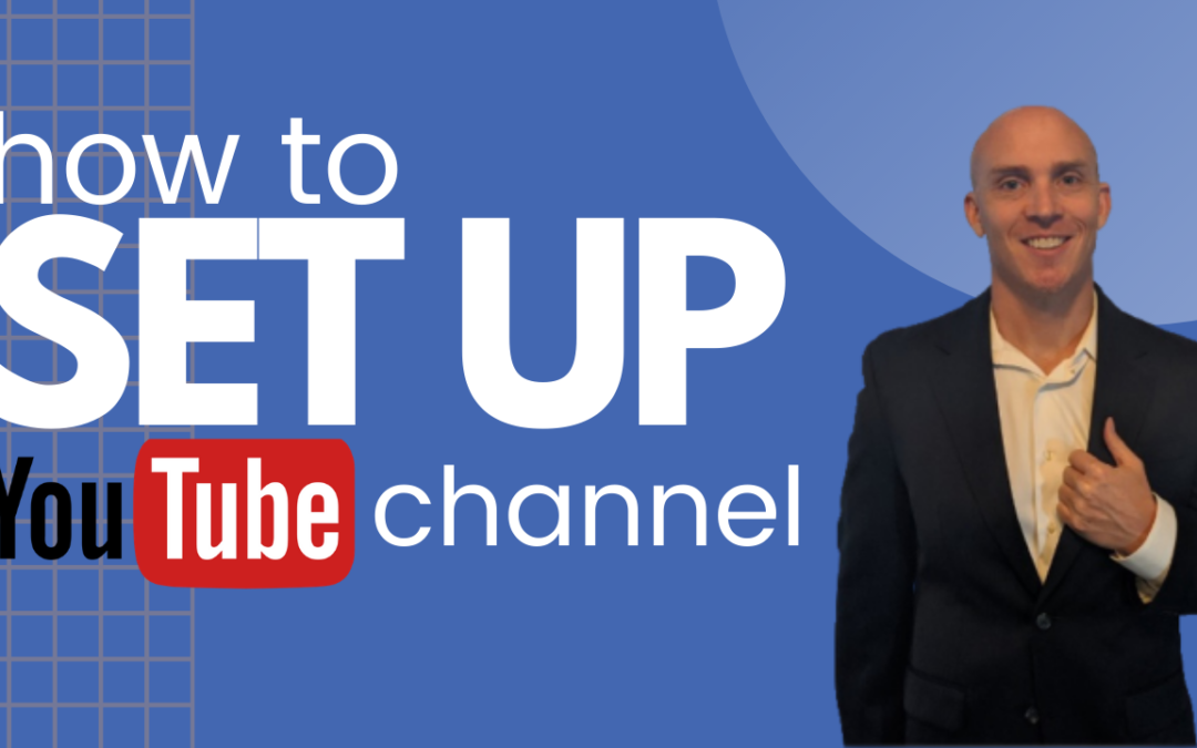 How to Set Up your YouTube Channel: A Beginner's Guide 2021